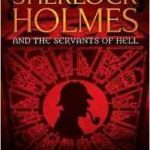 Sherlock Holmes And The Servants Of Hell by Paul Kane   (book review)