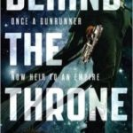 Behind The Throne (The Indranan War book 1) by K.B. Wagers (book review).