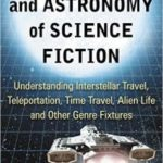 The Physics And Astronomy Of Science Fiction by Steven D. Bloom (book review).