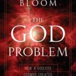 The God Problem: How A Godless Cosmos Creates by Howard Bloom (book review).