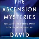 The Ascension Mysteries by David Wilcock (book review).