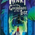 Henry And The Guardian Of The Lost by Jenny Nimmo (book review).