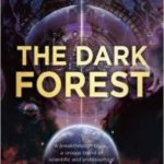 The Dark Forest (The Three-Body Problem book 2) by Cixin Liu translated by Joel Martinsen (book review).