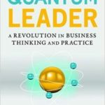 The Quantum Leader by Danah Zohar (book review).