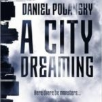 A City Dreaming by Daniel Polansky (book review).