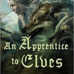 An Apprentice To Elves (Iskryne book 3) by Sarah Monette and Elizabeth Bear (book review).