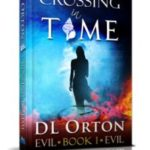 Crossing In Time (Volume 1 of the Between Two Evils series) by DL Orton (book review).
