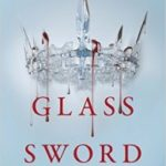 Glass Sword (The Red Queen book 2) by Victoria Aveyard  (book review)