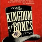 The Kingdom Of Bones by Stephen Gallagher (book review).