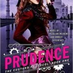 Prudence: Book One of The Custard Protocol by Gail Carriger (book review).
