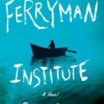 The Ferryman Institute by Colin Gigl (book review).