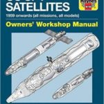 US Spy Satellites: 1959 Onwards (All Missions, All Models) Owners' Workshop Manual by David Baker (book review).