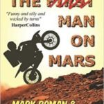 The Worst Man On Mars by Mark Roman and Corben Duke