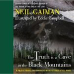 The Truth Is A Cave In The Black Mountains by Neil Gaiman and illustrated by Eddie Campbell  (book review)