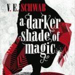 A Darker Shade Of Magic by V.E. Schwab   (book/ebook review)