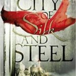 The City Of Silk And Steel by Mike Carey, Linda Carey & Louise Carey  (book review)