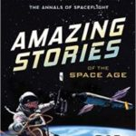 Amazing Stories Of The Space Age by Rod Pyle (book review).