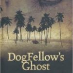 Dogfellow's Ghost by Gavin Smith (book review).