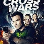 Cross Wars (2017) (Blu-ray film review).