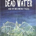 Dead Water And Other Weird Tales by David A. Sutton (book review).