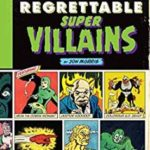 The Legion Of Regrettable SuperVillains by Jon Morris (book review).