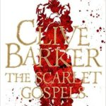 The Scarlet Gospels by Clive Barker (book review).