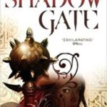 Shadow Gate (Book Two of Crossroads) by Kate Elliott (book review).