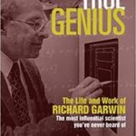 True Genius: The Life And Work Of Richard Garwin by Joel N. Shurkin  (book review)