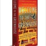 Welcome To The Greenhouse: New Science Fiction On Climate Change edited by Gordon Van Gelder (book review).