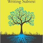 Writing Subtext: What Lies Beneath (2nd Edition) by Dr. Linda Seger (book review).