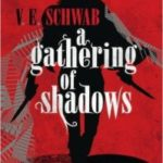 A Gathering Of Shadows (Shades Of Magic book 2) by V.E Schwab (book review)
