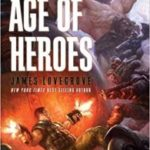 Age Of Heroes by James Lovegrove  (book review)