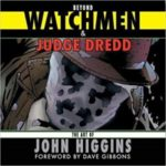 Beyond Watchmen & Judge Dredd: The Art Of John Higgins (book review).