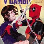 Deadpool V Gambit: The 'V' Is For 'Vs' by Ben Blacker and Ben Acker  (graphic novel review)