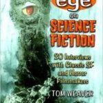 Eye On Science Fiction: 20 Interviews With Classic SF And Horror Makers by Tom Weaver (book review).