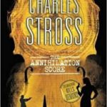 The Annihilation Score (a Laundry Files novel book 6) by Charles Stross (book review).