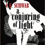 A Conjuring Of Light (Shades Of Magic Book 3) by V.E. Schwab (book review).
