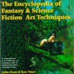 The Encyclopaedia Of Fantasy & Science Fiction Art Techniques by John Grant and Ron Tiner (book review).