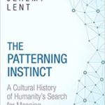The Patterning Instinct by Jeremy Lent   (book review)