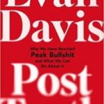 Post Truth: Why We Have Reached Peak Bullshit And What We Can Do About It by Evan Davis   (book review)
