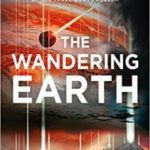 The Wandering Earth by Cixin Liu (book review).
