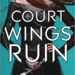 A Court Of Wings And Ruin (A Court Of Thorns And Roses book 3) by Sarah J Maas  (book review)