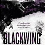Blackwing (The Raven's Mark book 1) by Ed McDonald   (book review)
