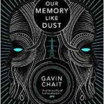 Our Memory Like Dust by Gavin Chait   (book review)