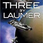 Three By Laumer by Keith Laumer   (book review)