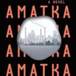 Amatka by Karin Tidbet   (book review)