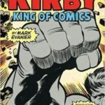 Kirby: King Of Comics Paperback – Special Edition by Mark Evanier   (book review)