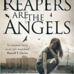The Reapers Are The Angels by Alden Bell (book review).