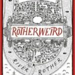 Rotherweird by Andrew Caldecott and Sasha Laika   (book review)