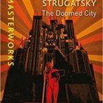 The Doomed City (SF Masterworks) by Arkady & Boris Strugatsky (book review).